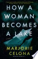 How a Woman Becomes a Lake Book PDF