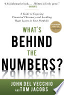 What s Behind the Numbers   A Guide to Exposing Financial Chicanery and Avoiding Huge Losses in Your Portfolio