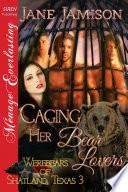 Caging Her Bear Lovers  Werebears of Shatland  Texas 3