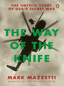 The Way Of The Knife : the knife is the untold story of how...