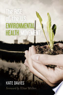 The Rise of the U S  Environmental Health Movement