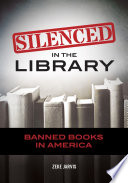 Silenced In The Library Banned Books In America book