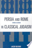 Persia and Rome in Classical Judaism  Iran In The Successive Groups Of Documents That
