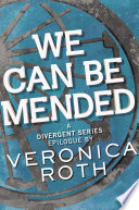 We Can Be Mended by Veronica Roth