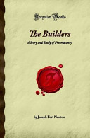 The Builders  A Story and Study of Freemasonry