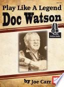 Play Like a Legend  Doc Watson