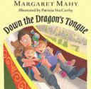 Down the Dragon s Tongue