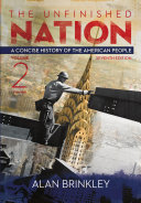 The Unfinished Nation: A Concise History of the American People Volume 2