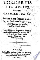 Corderius Dialogues Translated Grammatically by John Brinsley, the Elder , Etc
