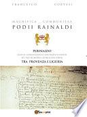 Magnifica Communitas Podii Rainaldi     Perinaldo  statuti  convenzioni e documenti inediti di una Signoria ghibellina sorta tra Provenza e Liguria