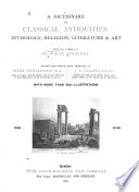 A Dictionary of Classical Antiquities, Mythology, Religion, Literature and Art, from the German of Dr. Oskar Seyffert