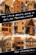 download ebook crime buff\'s guide to outlaw pennsylvania pdf epub
