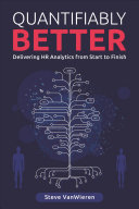 Quantifiably Better: Delivering Human Resource Analytics from Start to Finish