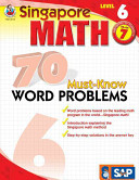 Singapore Math 70 Must Know Word Problems Level 6  Grade 7