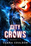 City of Crows Books 1-5 (City of Crows Box Sets #1)