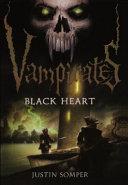 Black Heart : new ship of vampirates, his twin sister grace...