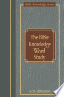 The Bible Knowledge Word Study : dictionary definition. gives verse-by-verse commentary...
