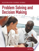 Problem Solving And Decision Making Illustrated Course Guides