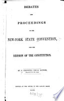 Debates And Proceedings In The New York State Convention For The Revision Of The Constitution
