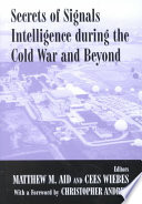Secrets of Signals Intelligence During the Cold War and Beyond