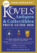 Kovels  Antiques and Collectibles Price Guide 2018