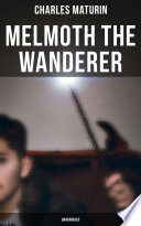 Melmoth the Wanderer (Unabridged) Standards And Adjusted For Readability On