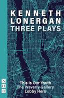Kenneth Lonergan Three Plays