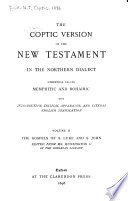 The Coptic Version of the New Testament in the northern dialect  The gospels of S  Luke and S  John