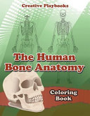 The Human Bone Anatomy Coloring Book