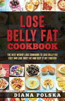 Lose Belly Fat Cookbook