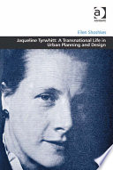 Jaqueline Tyrwhitt A Transnational Life In Urban Planning And Design