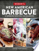 Weber s New American BarbecueTM