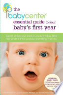 The BabyCenter Essential Guide to Your Baby s First Year