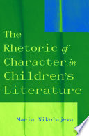 The Rhetoric of Character in Children's Literature Theoretical Research Of Character In Children S Fiction And