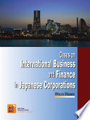 Cases on International Business and Finance in Japanese Corporations