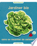 illustration Jardiner bio sans se raconter de salades