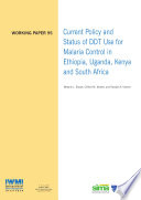 Current Policy And Status Of Ddt Use For Malaria Control In Ethiopia Uganda Kenya And South Africa