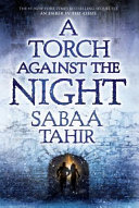 An Ember in the Ashes 02. A Torch Against the Night by Sabaa Tahir