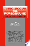 Topic Focus And Foreground In Ancient Hebrew Narratives