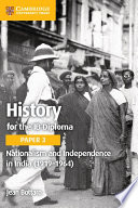 History for the IB Diploma Paper 3 Nationalism and Independence in India  1919   1964