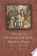 Slavery in Medieval and Early Modern Iberia