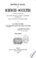 Histoire et trait   des sciences occultes ou examen des croyances populaires sur les   tres surnaturel