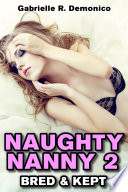 Naughty Nanny 2  Babysitter Erotica  Seduction and Sex Stories   Breeding Sex Impregnation Sex