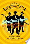 Radiokrigen. Lyden av pop, penger og politikk