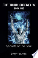 The Truth Chronicles Book 1  Secrets of the Soul