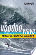 The Voodoo Wave  Inside a Season of Triumph and Tumult at Maverick s