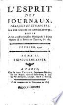 L'Esprit des journaux, françois et étrangers. Par une société de gens-de-lettres. Dédié a son altesse sérénissime monseigneur le prince régnant de la Tour et Tassis, [et]c, [et]c