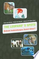 The Leopard's spots. Bekent hedendaagse kunst kleur?