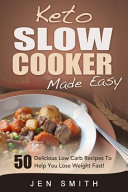 Keto Slow Cooker Made Easy
