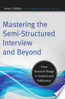 Mastering the Semi Structured Interview and Beyond